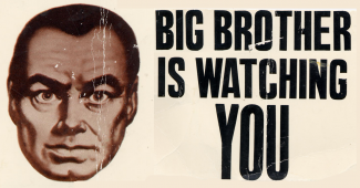 "Man's staring face besides the words ""Big Brother is watching YOU"""